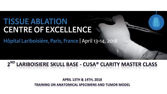 Second Lariboisiere Skull Base – Cusa Clarity Masterclass – 12 et 13 avril 2017